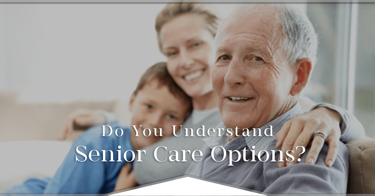 understanding senior care options blog