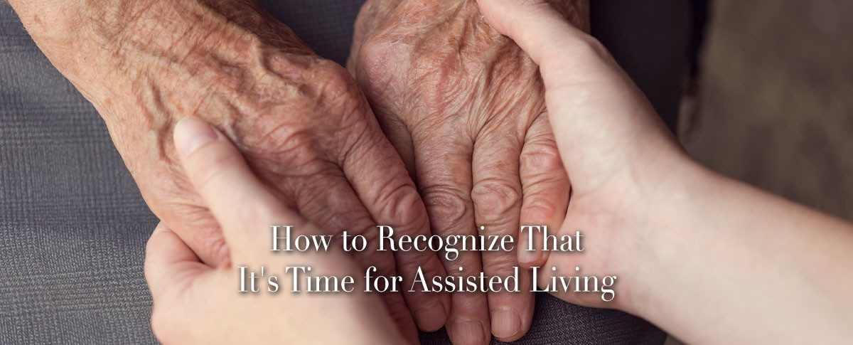 How to Recognize That It's Time for Assisted Living_